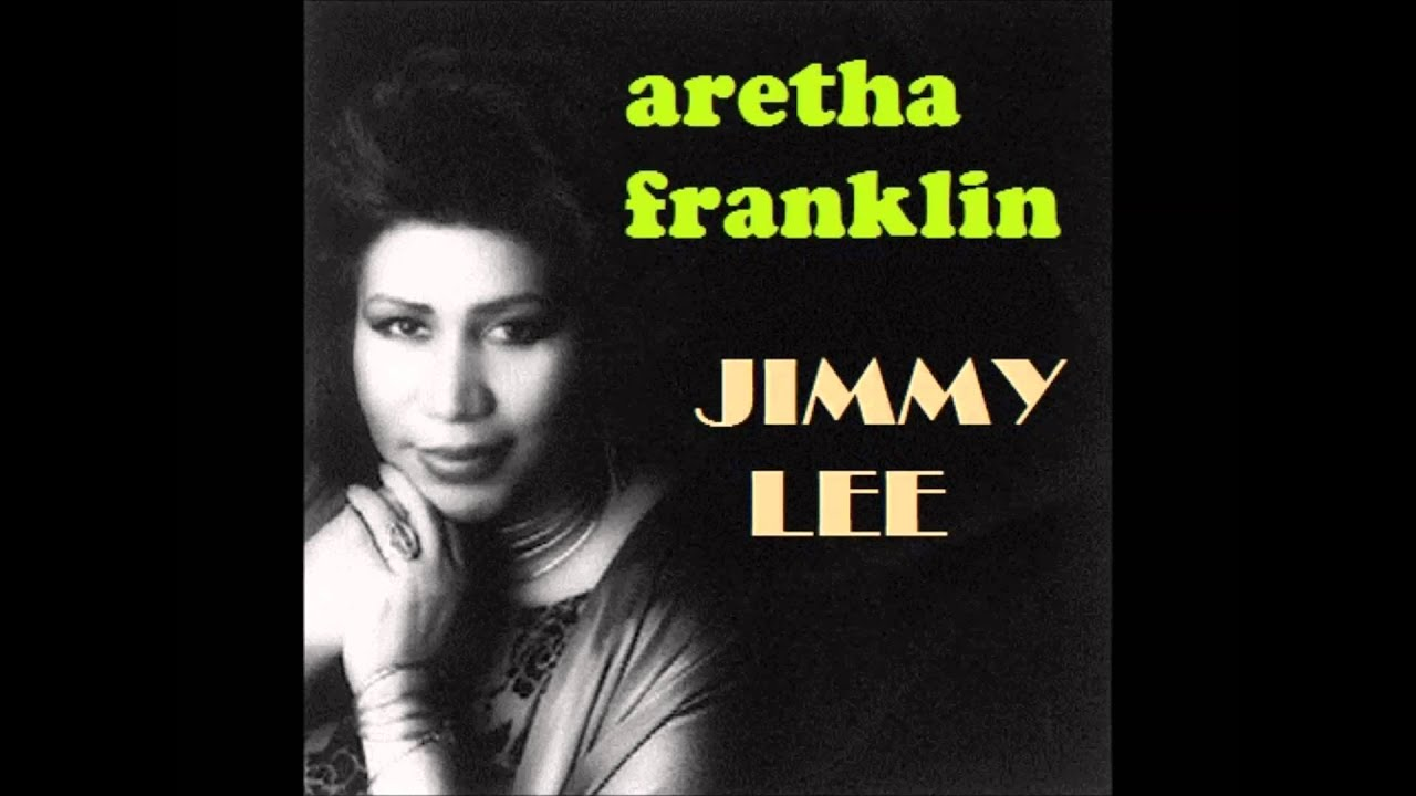 Aretha Franklin - Jimmy Lee (single version) Lyrics
