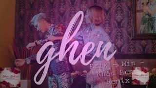 GHEN - Khắc Hung  x Erik x Min - GHEN  Remix   Official Audio