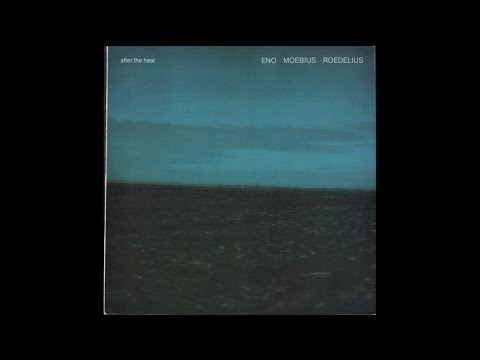Eno, Moebius, Roedelius - After The Heat (1978) full album
