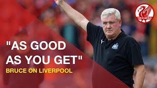 """As good as you get"" - Steve Bruce on Liverpool"