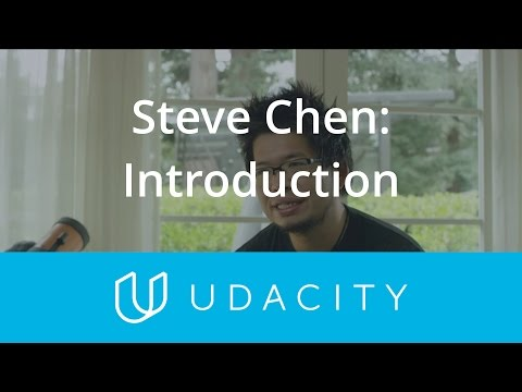 Steve Chen: Youtube | Introduction | Pre-Launch | App Marketing | Udacity