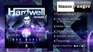 Hardwell Feat. Jake Reese - Mad World Remixes (Quintino, Moksi, Sephyx)