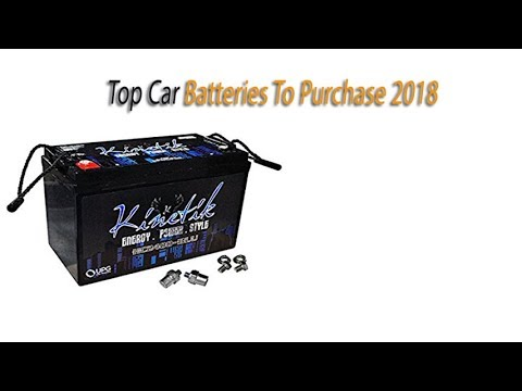 Top Car Batteries To Purchase 2018 - Car Batteries Reviews