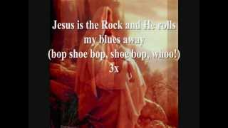 Jesus is the Rock (Bop shoo bop shoo bop woooo!) HD with lyrics
