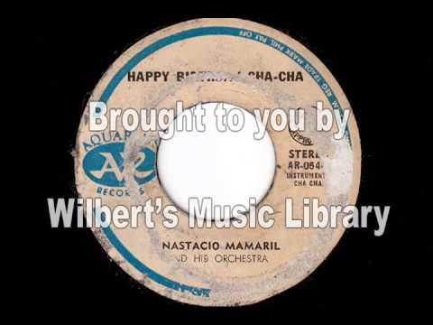 HAPPY BIRTHDAY CHA-CHA - Anastacio Mamaril