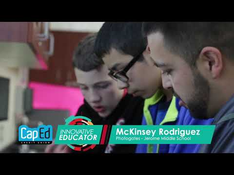 CapEd Innovative Educator: McKinsey Rodriguez  - Jerome Middle School
