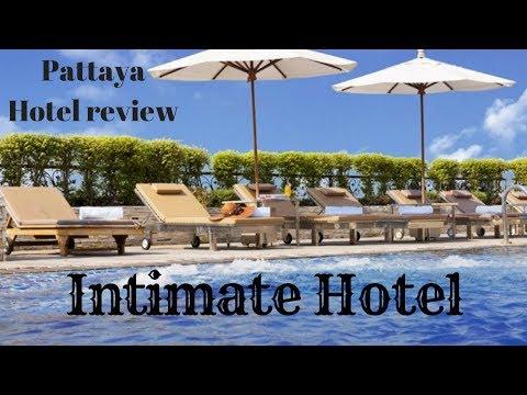 Pattaya 2018 – Hotel review. Intimate hotel Pattaya, Thailand