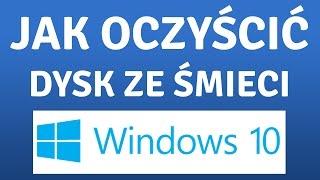 Oczyszczanie Dysku I Systemu Ze śmieci | Windows 10