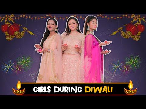 GIRLS DURING DIWALI || Sibbu Giri || Aashish Bhardwaj