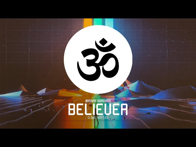 Imagine Dragons - Believer (Cloud7 Bootleg)