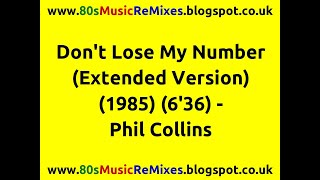 Don't Lose My Number (Extended Version) - Phil Collins | 80s Club Mixes | 80s Dance Music