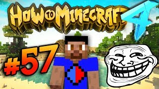 I VE BEEN PRANKED! - HOW TO MINECRAFT S4 #57