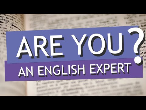 IF YOU ANSWER THESE DEFINITION QUESTIONS, YOUR ENGLISH IS PERFECT!