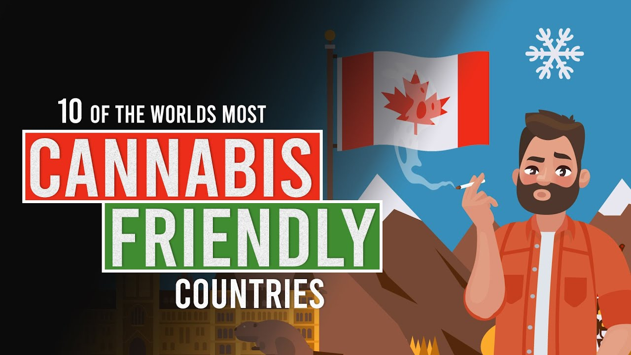 The World's Most Cannabis Friendly Countries