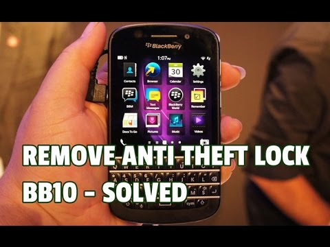 Problem Solved - How to Remove Anti Theft Lock Blackberry iID BB10