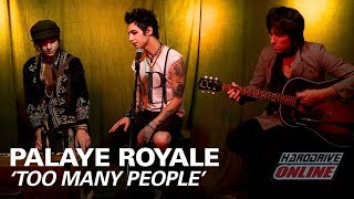 PALAYE ROYALE - TOO MANY PEOPLE acoustic performance