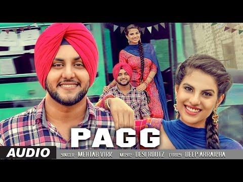 Mehtab Virk: PAGG (Audio Song) | Desi Routz | Latest Punjabi Songs 2016 | T-Series Apna Punjab