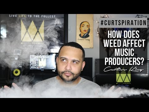 How Does Weed Affect Music Producers? #Curtspiration