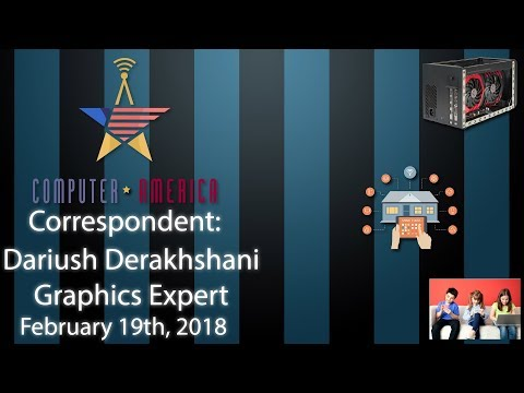 Dariush Derakhshani, Graphics Expert, Talks EGFX, Facial Recognition, Smart Homes