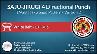 Saju-Jirugi TAGB Taekwondo White Belt (10th Kup) Grading Pattern - 4 Directional Punch Vr.2