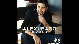 Alex Ubago - Estar contigo (Solo Version)