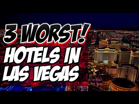 3 Worst Hotels On Las Vegas Strip 2019
