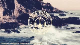 Ed Sheeran - Reminder Ft. David Guetta (New Song) 2018
