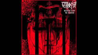 Tyrant Of Death-Blood Lust (Re Issued)