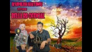 Kupilih Hatimu Ussy FT. Andhika cover Bella Rd Official Neni ft. David