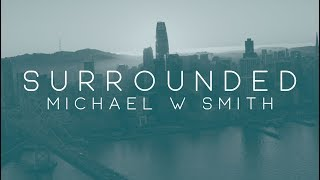 Michael W. Smith - Surrounded (Fight My Battles) - Lyric Video from AWAKEN