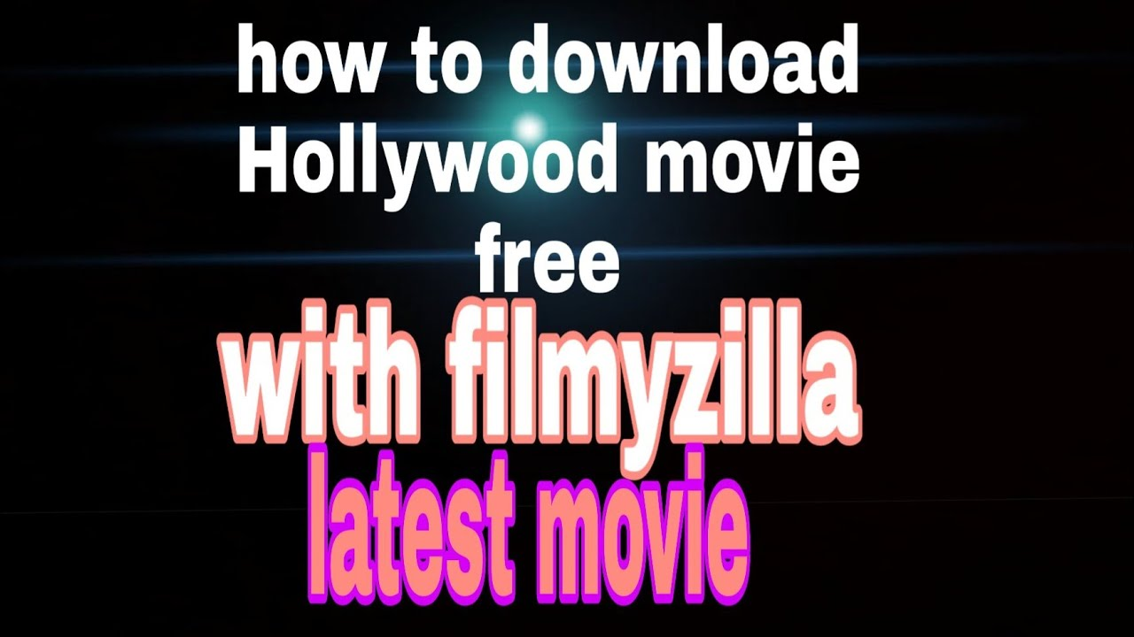 Filmyzilla Bollywood Hollywood Movies 2020 Download Free