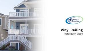 Superior Plastic Products Vinyl Railing Installation Video