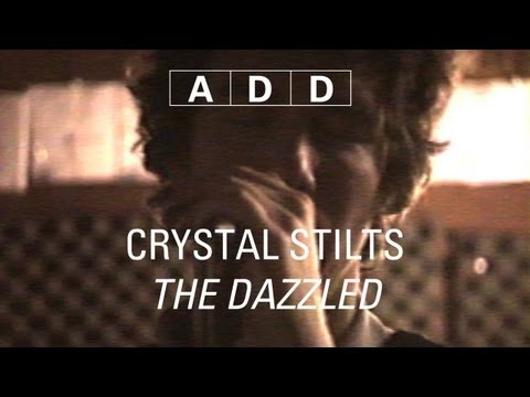 Crystal Stilts - The Dazzled - A-D-D