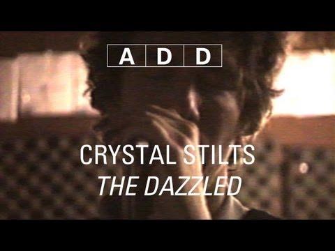 Crystal Stilts - The Dazzled - A-D-D