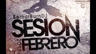 01-BernarBurnDJ Sesion Febrero Electro Latino 2013