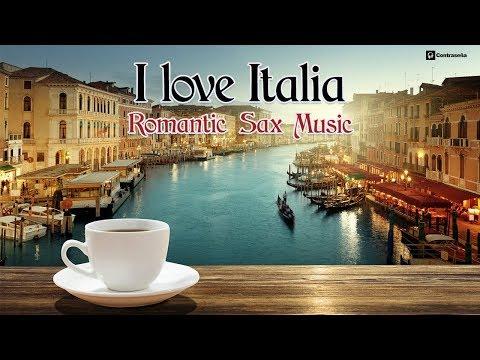"Sax ""I Love Italia"" Música Italiana Instrumental, Romantic Music, 80 Italy Love Songs Javier Canto"