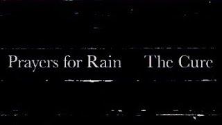 The Cure - Prayers for Rain (LYRICS ON SCREEN) 📺