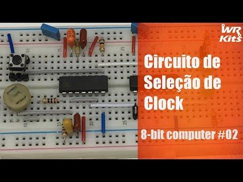CIRCUITO DE SELEÇÃO DE CLOCK | 8-bit Computer #02