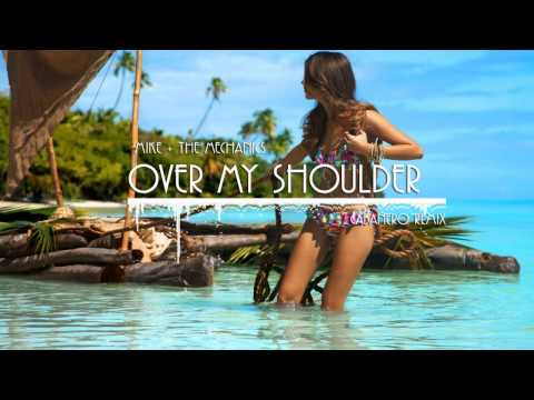 Mike + The Mechanics - Over My Shoulder (Cabañero Remix)