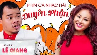 Phim Ca Nhạc Hài Duyên Phận - Nghệ Sĩ Hài Lê Giang, Lê Khâm, Minh Dự