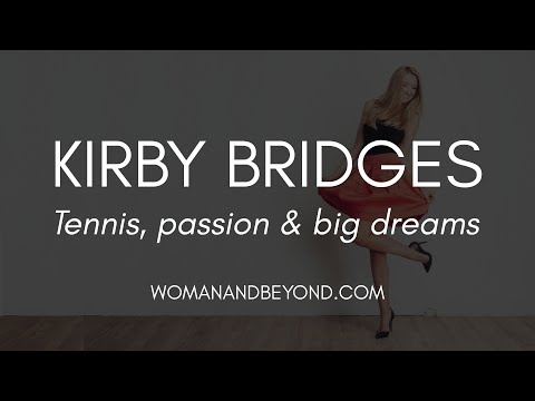 Tennis, Passion & Big Dreams: An Interview with Kirby Bridges