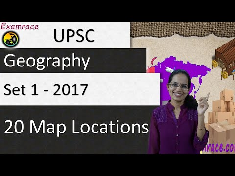 20 Map Locations (Set 1) UPSC Geography Optional - Mainly Contemporary 2017