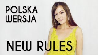 NEW RULES - Dua Lipa POLSKA WERSJA | POLISH VERSION by Kasia Staszewska