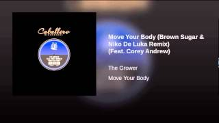 Move Your Body (Brown Sugar & Niko De Luka Remix) (Feat. Corey Andrew)