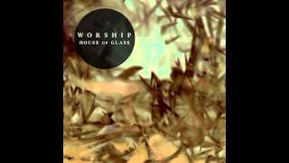 Worship - House Of Glass (Draper Remix) [OFFICIAL]