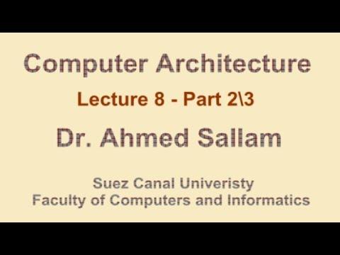 Computer Architecture - تنظيم وبناء الحاسب - Lecture 8 - Part 2\3