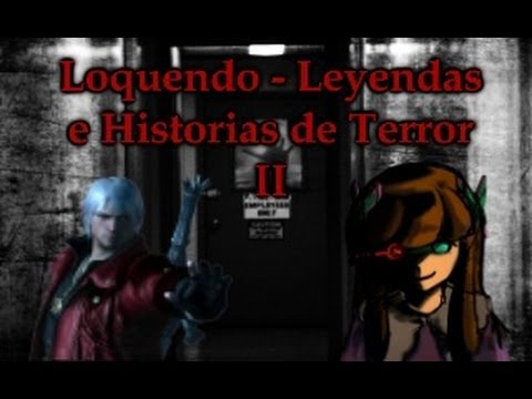 loquendo- -leyendas-e-historias-de-terror-ii