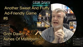 Grim Dawn - Ashes Of MalMouth : Another Sweet And Fluffy Ad-Friendly Game #8