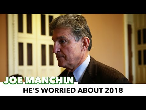 Joe Manchin Is Scared Of Being Primaried In 2018