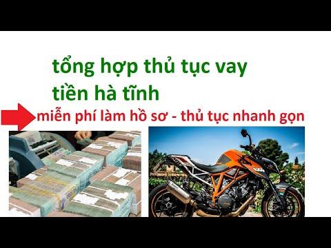 Thủ Tục Vay Tiền Nhanh Hà Tĩnh -  Cho Vay Tiền Tại Hà Tĩnh -  Vay Tien Ngan Hang